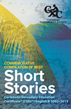 Caribbean Examinations Council (CXC(R)) Commemorative Compilation of Best Short Stories: Caribbean Secondary Education Cer...