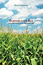 Borderlands Boy: Love, War and Peace in the Atomic Age