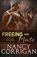 Freeing his Mate (Shifter World: Shifter Affairs)