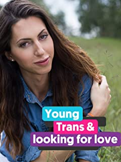Young, Trans and Looking for Love