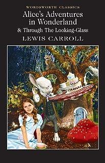 Alice in Wonderland & Through the Looking-Glass (Wordsworth Classics)