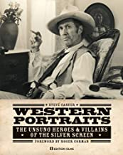 Western Portraits: The Unsung Heroes & Villains of the Silver Screen