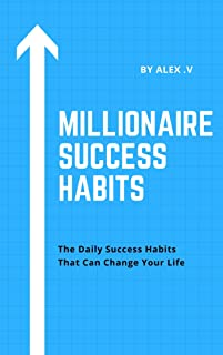 Millionaire Success Habits: The Daily Habits Success That Can Change Your Life (English Edition)