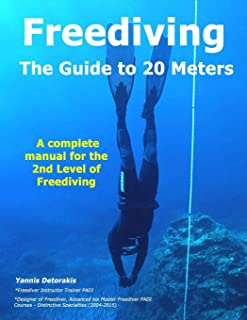 FREEDIVING - The Guide to 20 Meters: A Complete Manual for the 2nd Level of Free Diving (Freediving books by Yannis Detorakis)