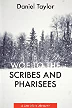 Woe to the Scribes and Pharisees: A Jon Mote Mystery