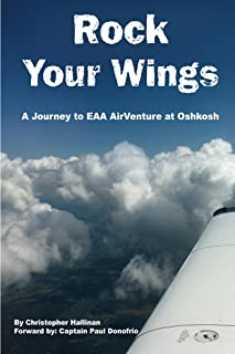 Rock Your Wings: A Journey to EAA AirVenture at Oskhosh
