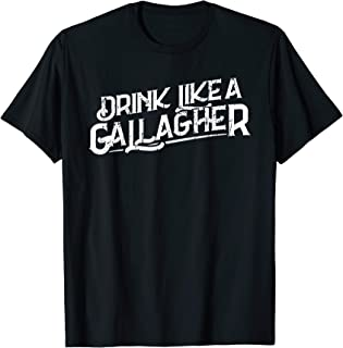 Drink Like a Gallagher Beer St. Patrick's Day Gift T-Shirt
