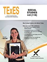 TExES Social Studies 4-8 (118) (Texes - Texas Examinations for Educator Standards)