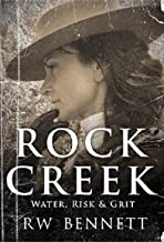 Rock Creek: Water, Risk and Grit