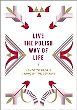 Live the Polish Way of Life & Jakos to bedzie