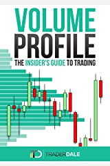 VOLUME PROFILE: The Insider's Guide to Trading Kindle Edition