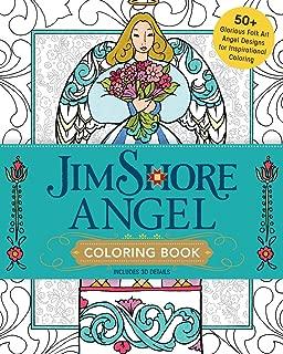 Jim Shore Angel Coloring Book: 50+ Glorious Folk Art Angel Designs for Inspirational Coloring