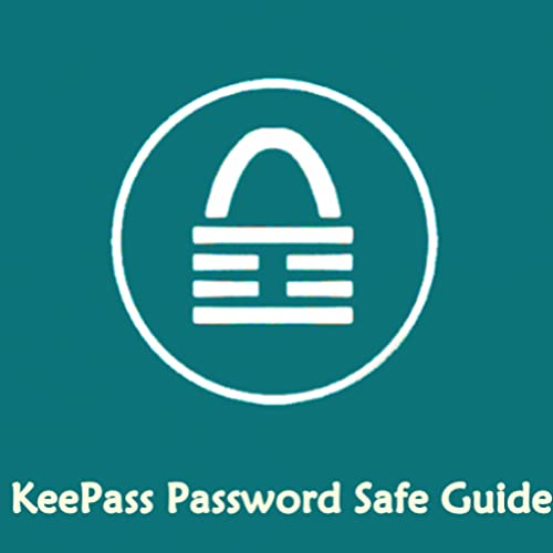 KeePass Password Safe Guide