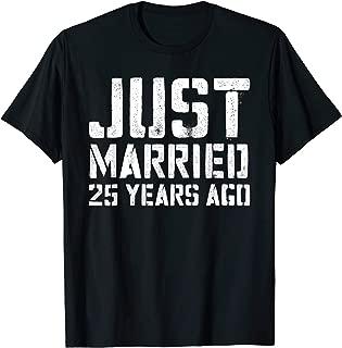 Just Married 25 Years Ago T-Shirt Wedding Anniversary Gift T-Shirt
