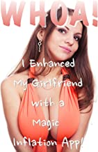 WHOA! I Enhanced My Girlfriend with a Magic Inflation App!: A Breast Expansion Story