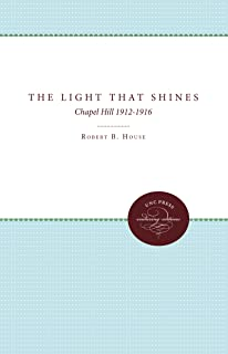 The Light That Shines: Chapel Hill, 1912-1916