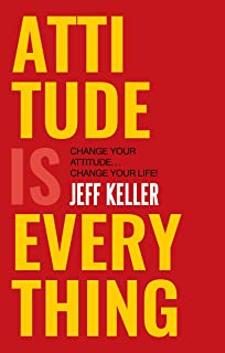 Attitude is Everything change your attitude change your life! by Jeff Keller - Paperback