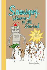 Snowguy, Where it All Started. Kindle Edition
