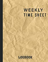 Weekly Time Sheet Log Book: Work Hours Log Including Overtime | Time sheet Book with 238 Weeks (4 Years and Half) | Update...