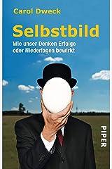 Selbstbild: Wie unser Denken Erfolge oder Niederlagen bewirkt (German Edition) eBook Kindle