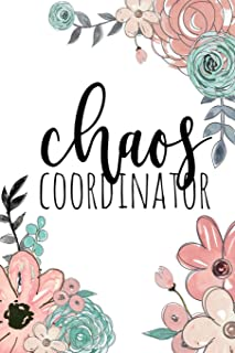 Chaos Coordinator: Chaos Coordinator Notebook, Funny Office Humor, Mom Notebook, Funny Mom Gift, Lady Boss Notebook, Chaos Coordinator Gift