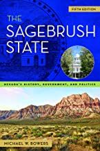 The Sagebrush State: Nevada's History, Government, and Politics (Shepperson Series in Nevada History)