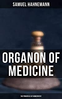 Organon of Medicine: The Principles of Homeopathy