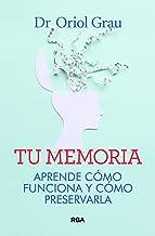 Tu memoria: Aprende cómo funciona y cómo preservarla (OTROS NO FICCIÓN) (Spanish Edition)