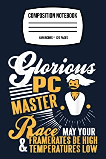 Composition Notebook: Glorious Pc Master Race Gamer Pc Gaming Esports 120 Wide Lined Pages - 6