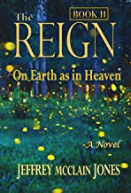 The REIGN: On Earth as in Heaven