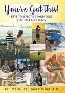 You've Got This! Keys To Effective Parenting For The Early Years: Simple Tools to Help Parents and Children Feel Calm, Secure, and Confident