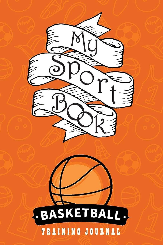 耐えられる挽くいたずらなMy sport book - Basketball training journal: 200 cream pages with  6