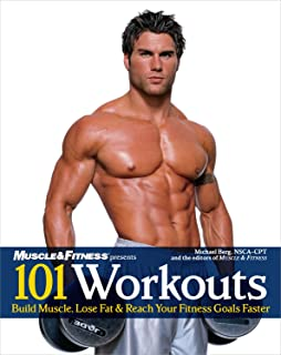 101 Workouts For Men: Build Muscle, Lose Fat & Reach Your Fitness Goals Faster