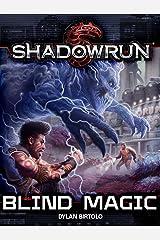 Shadowrun: Blind Magic (Shadowrun Legends) Kindle Edition