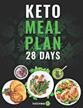 Keto Meal Plan 28 Days: For Women and Men On Ketogenic Diet - Easy Keto Recipe Cookbook