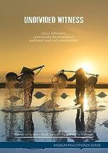 Undivided Witness: Jesus followers, community development, and least-reached communities (Regnum Practitioner Series)