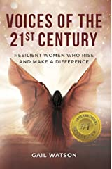 Voices of the 21st Century: Resilient Women Who Rise and Make a Difference Kindle Edition