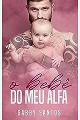 O bebê do meu alfa - Conto único eBook Kindle