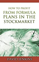 HOW TO PROFIT FROM FORMULA PLANS IN THE STOCK MARKET