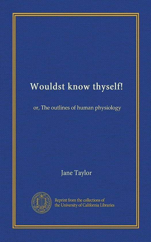 に付けるバーゲンエンゲージメントWouldst know thyself!: or, The outlines of human physiology