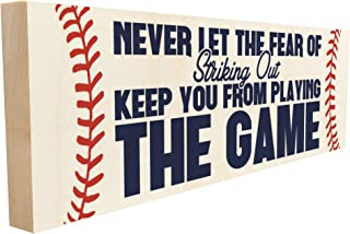 Sawyer's Mill Never Let The Fear of Striking Out Keep You from Playing The Game - 4 inch x 12 inch - Solid Wood Sign