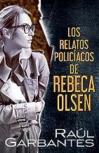 Los relatos policíacos de Rebeca Olsen (Spanish Edition)