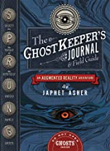 The Ghostkeeper's Journal & Field Guide: An Augmented Reality Adventure (S.p.r.u.n.g.)