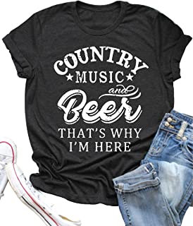 Country Music and Beer That's Why I'm Here T Shirt Women's Short Sleeve Tops Blouse