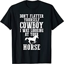 I was Looking at Your Horse - Funny Gift Cowgirl T-Shirt