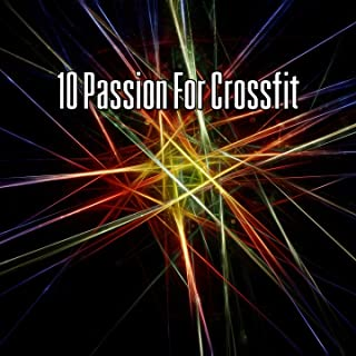 10 Passion For Crossfit