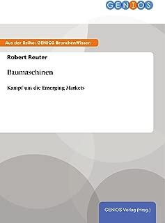 Baumaschinen: Kampf um die Emerging Markets (German Edition)