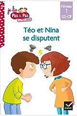 Téo et Nina GS-CP Niveau 1 - Téo et Nina se disputent (Premières lectures Pas à Pas) Format Kindle