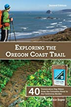 Exploring the Oregon Coast Trail: 40 Consecutive Day Hikes from the Columbia River to the California Border
