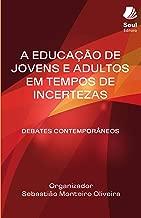 A educação de jovens e adultos em tempos de incertezas: debates contemporâneos